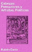 Cover-Bild zu Cabezas: Pensadores y Artistas, Políticos (eBook) von Darío, Rubén