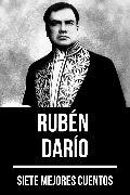 Cover-Bild zu 7 mejores cuentos de Rubén Darío (eBook) von Darío, Rubén