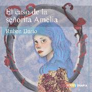 Cover-Bild zu El caso de la señorita Amelia (Audio Download) von Darío, Rubén