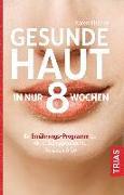 Cover-Bild zu Gesunde Haut in nur 8 Wochen von Fischer, Karen