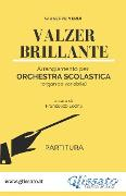 Cover-Bild zu Valzer Brillante - orchestra scolastica smim/liceo (partitura) (eBook) von Verdi, Giuseppe