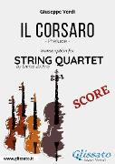Cover-Bild zu Il Corsaro (prelude) String Quartet - Score (eBook) von Verdi, Giuseppe