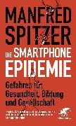 Cover-Bild zu Die Smartphone-Epidemie (eBook) von Spitzer, Manfred