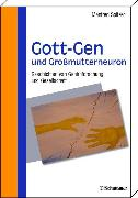 Cover-Bild zu Gott-Gen und Grossmutterneuron (eBook) von Spitzer, Manfred