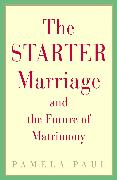 Cover-Bild zu The Starter Marriage and the Future of Matrimony (eBook) von Paul, Pamela