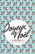 Cover-Bild zu Joyeux Noël von Profos-Sulzer, Elisabeth (Hrsg.)