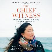 Cover-Bild zu The Chief Witness - Escape from China's Modern-Day Concentration Camps (Unabridged) (Audio Download) von Cavelius, Alexandra