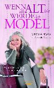 Cover-Bild zu Wenn ich alt bin, werde ich Model (eBook) von Höhs, Christa