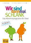 Cover-Bild zu Wir sind dann mal schlank: Das Abnehmprogramm für Zwei (eBook) von Heizmann, Patric