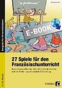 Cover-Bild zu 27 Spiele für den Französischunterricht (eBook) von Schütz, Wolfgang