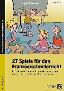 Cover-Bild zu 27 Spiele für den Französischunterricht von Schütz, Wolfgang