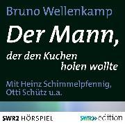 Cover-Bild zu Der Mann, der den Kuchen holen wollte (Audio Download) von Wellenkamp, Bruno