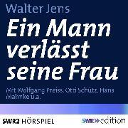 Cover-Bild zu Ein Mann verlässt seine Frau (Audio Download) von Jens, Walter