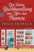 Cover-Bild zu Die kleine Buchhandlung am Ufer der Themse von Skybäck, Frida