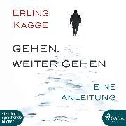 Cover-Bild zu Gehen. Weiter gehen - Eine Anleitung (Ungekürzt) (Audio Download) von Kagge, Erling