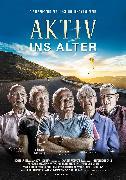 Cover-Bild zu Aktiv ins Alter von Manuel Schweizer (Reg.)