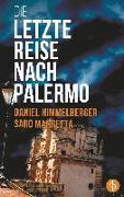 Cover-Bild zu Die letzte Reise nach Palermo (Krimi) von Himmelberger, Daniel