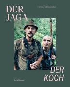 Cover-Bild zu Der Jaga und der Koch (Limitierte Sonderausgabe) von Burgstaller, Christoph