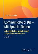 Cover-Bild zu Communicate or Die - Mit Sprache führen (eBook) von Zweifel, Thomas D.