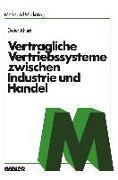 Cover-Bild zu Vertragliche Vertriebssysteme zwischen Industrie und Handel (eBook) von Ahlert, Na