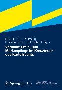 Cover-Bild zu Vertikale Preis- und Markenpflege im Kreuzfeuer des Kartellrechts (eBook) von Olbrich, Rainer (Hrsg.)