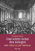 Cover-Bild zu Das letzte Echo des Krieges. Der Versailler Vertrag (eBook) von Brandt, Susanne