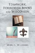 Cover-Bild zu Teamwork, Forbidden Books and Wisconsin (eBook) von Williams, Mark L.