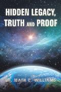 Cover-Bild zu Hidden Legacy, Truth and Proof (eBook) von Williams, Dr. Mark E.