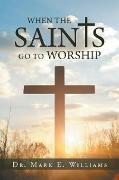 Cover-Bild zu When the Saints Go to Worship (eBook) von Williams, Dr. Mark E.