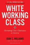 Cover-Bild zu White Working Class, With a New Foreword by Mark Cuban and a New Preface by the Author (eBook) von Williams, Joan C.