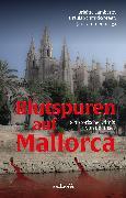 Cover-Bild zu Blutspuren auf Mallorca: 18 historische Krimis von der Insel (eBook) von Flade, Tatjana