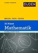 Cover-Bild zu Wissen - Üben - Testen: Mathematik 10. Klasse von Hantschel, Karin
