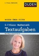 Cover-Bild zu Wissen - Üben - Testen: Mathematik Textaufgaben 5. bis 7. Klasse von Schreiner, Lutz