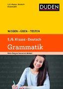Cover-Bild zu Wissen - Üben - Testen: Deutsch - Grammatik 5./6. Klasse von Kölmel, Birgit