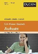 Cover-Bild zu Wissen - Üben - Testen: Deutsch - Aufsatz 5./6. Klasse von Spitznagel, Elke