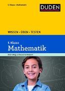 Cover-Bild zu Wissen - Üben - Testen: Mathematik 5. Klasse von Bornemann, Michael