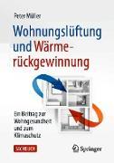 Cover-Bild zu Wohnungslüftung und Wärmerückgewinnung (eBook) von Müller, Peter