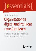 Cover-Bild zu Organisationen digital und resilient transformieren (eBook) von Cronenberg, Birgit