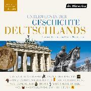 Cover-Bild zu Unterwegs in der Geschichte Deutschlands (Audio Download) von Marek, Michael