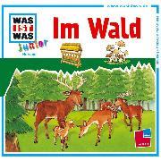 Cover-Bild zu WAS IST WAS Junior Hörspiel: Im Wald (Audio Download) von Wilhelmi, Friederike