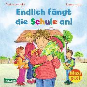 Cover-Bild zu Maxi Pixi 103: VE 5 Endlich fängt die Schule an (5 Exemplare) von Wilhelmi, Friederike