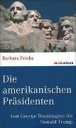 Cover-Bild zu Die amerikanischen Präsidenten von Friehs, Barbara