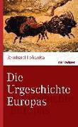 Cover-Bild zu Die Urgeschichte Europas von Pohanka, Reinhard