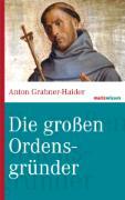 Cover-Bild zu Die großen Ordensgründer (eBook) von Grabner-Haider, Anton