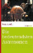 Cover-Bild zu Die bedeutendsten Astronomen (eBook) von Krafft, Fritz