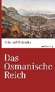 Cover-Bild zu Das Osmanische Reich (eBook) von Pohanka, Reinhard