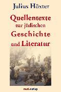 Cover-Bild zu Quellentexte zur jüdischen Geschichte und Literatur (eBook) von Höxter, Julius