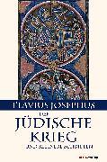 Cover-Bild zu Der Jüdische Krieg und Kleinere Schriften (eBook) von Josephus, Flavius