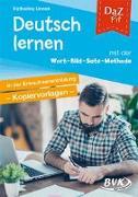 Cover-Bild zu DaZ Fit: Deutsch lernen mit der Wort-Bild-Satz-Methode in der Erwachsenenbildung - Kopiervorlagen von Linnek, Katharina