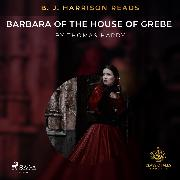 Cover-Bild zu B. J. Harrison Reads Barbara of the House of Grebe (Audio Download) von Hardy, Thomas